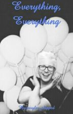 Everything, Everything {Troyler Au} by troyler_shipped
