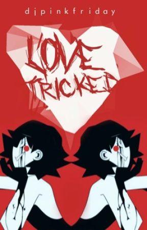 Love Tricked ( Original Work By Maggie Shockley) by djpinkfriday