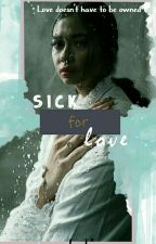 Sick For Love by Widyakp