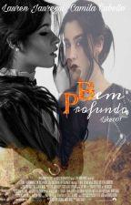 Bem Profundo - Camren G!P by Like001