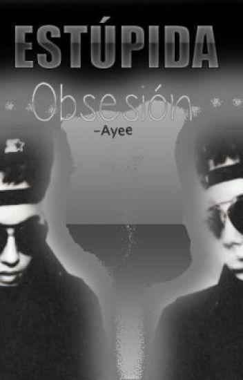 Estúpida Obsesión {Justin Bieber & tú}