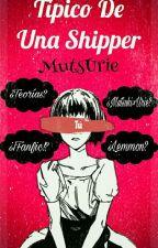 "Típico De Una ""Shipper"" ~MutsUrie~ by Suki-Kuki"