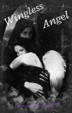 Wingless Angel by ImmortalAngel77
