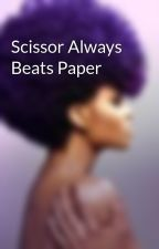 Scissor Always Beats Paper by iSlayy_