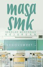 Masa SMK by xxnovsweet