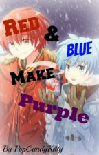Red And Blue Make Purple      ~Book two of Pink And Blue Don't make Purple~ by Sharkbaitthequeen