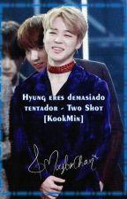 Hyung eres demasiado tentador - Two Shot [KookMin] by MaybkChan