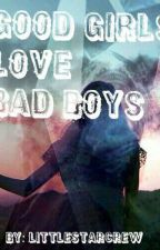 ||Good Girls love Bad Boys||  by LittleStarCrew