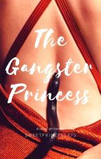 The Gangster Princess by SweetPrincess475
