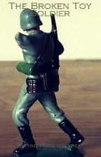 The Broken Toy Soldier by timeywimeydestiel