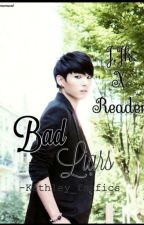 Bad Liars (Jungkook x Reader) by Kathley_fanfics