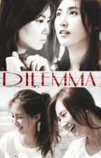 [LONGFIC] Dilemma [~Full~] by tinnie6205