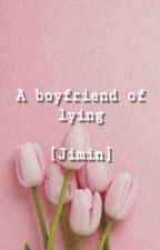 A BOYFRIEND OF LYING (JIMIN Y TN) by NathideBts