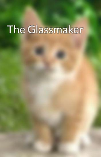 The Glassmaker
