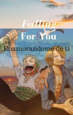 Falling For You(Enamorándome de ti) by SofiiaFujoshi