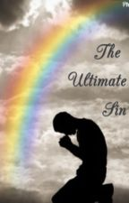 The Ultimate Sin (Redone) by lilvampirequeen00