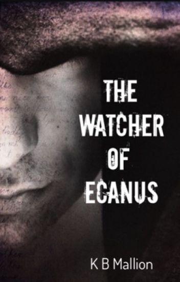 The Watcher of Ecanus (On Hold)