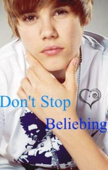 Don't Stop Beliebing! {A Justin Bieber Love Story} by cookiemuncher