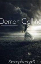 Demon Calling by XxraspberryxX