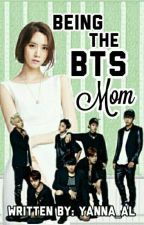 Being The BTS Mom ||| BTS Fan Fic by Yanna_al