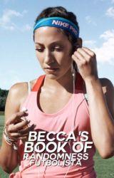 Becca's Book of Randomness by _futbolista