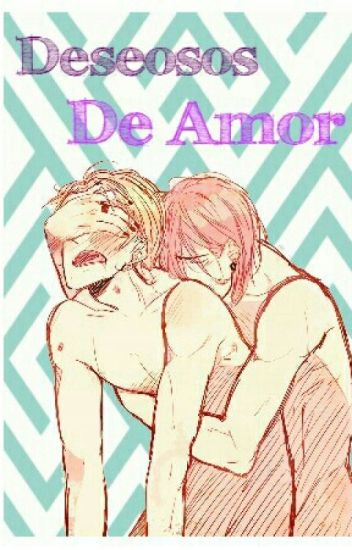 """""""Deseosos De Amor"""" [Corazón De Melón] [NathanielXCastiel]"""