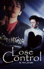 Lose control by Hari_XingMi94