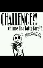 CHALLENGE DI SARA щ('ヮ'щ) by Weasley2304