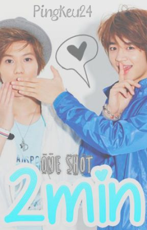One Shots ➜ [2min] by PingKeu24