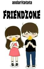 FRIENDZONE [COMPLETED] by andaritatata