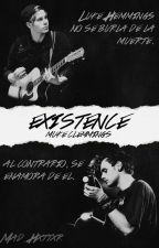 Existence   [Muke Clemmings]   ~Adaptada~ by Mad_Hxttxr