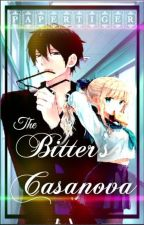 Make the Bitter Fall in Love to a Casanova (Completed) by DarkTwist_014