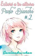 Estaré a tu altura Paolo Bianchi  ♠Segunda Temporada♠ by Canimedes-chan
