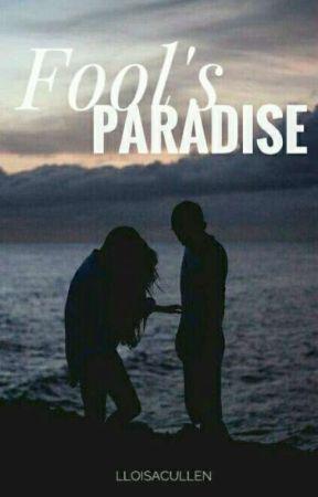 Fool's Paradise by LloisaCullen