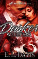 Darker Whispers(BWWM) Preview by ElizabethDavis9