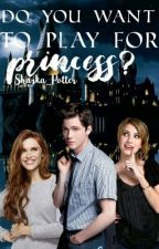 Do you want to play for Princess? ✔ by Sharka_Potter