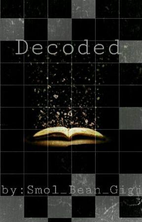 Decoded by Smol_Bean_Gigi