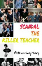 Killer Teacher | Luke H [5SOS] by Hemmingstory