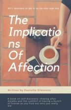 The Implications Of Affection and Other Things by ink-ridden