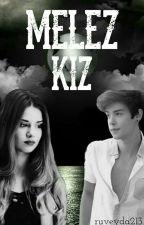 MELEZ KIZ by ruveyda213