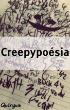 Creepypoésia by Quiryuz