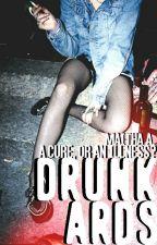 Drunkards. by Healers