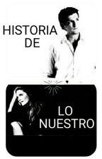 Historia de lo nuestro by Eriada-Casbeks