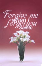 Forgive Me When I Forget You [WXW] by saintc