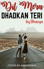 Dil mera Dhadhkan teri #DMDT by Bhavya_sandhir