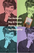 The Starbucks Boy ;) ( A George Shelley Fanfic) by maggyally