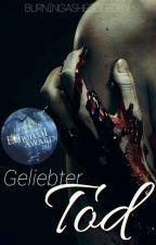 Geliebter Tod [LGBT] ✔ by BurningAshesOfEden