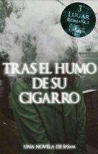 Tras el Humo de su Cigarro  [ Editando ] by Sam2430
