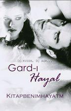 GARD-I HAYAL  by Kitapbenimhayatm