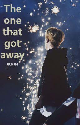 Đọc truyện [Oneshot] [Jikook] The one that got away